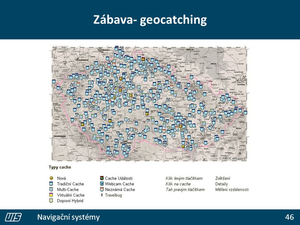 46 Navigační systémy Zábava- geocatching