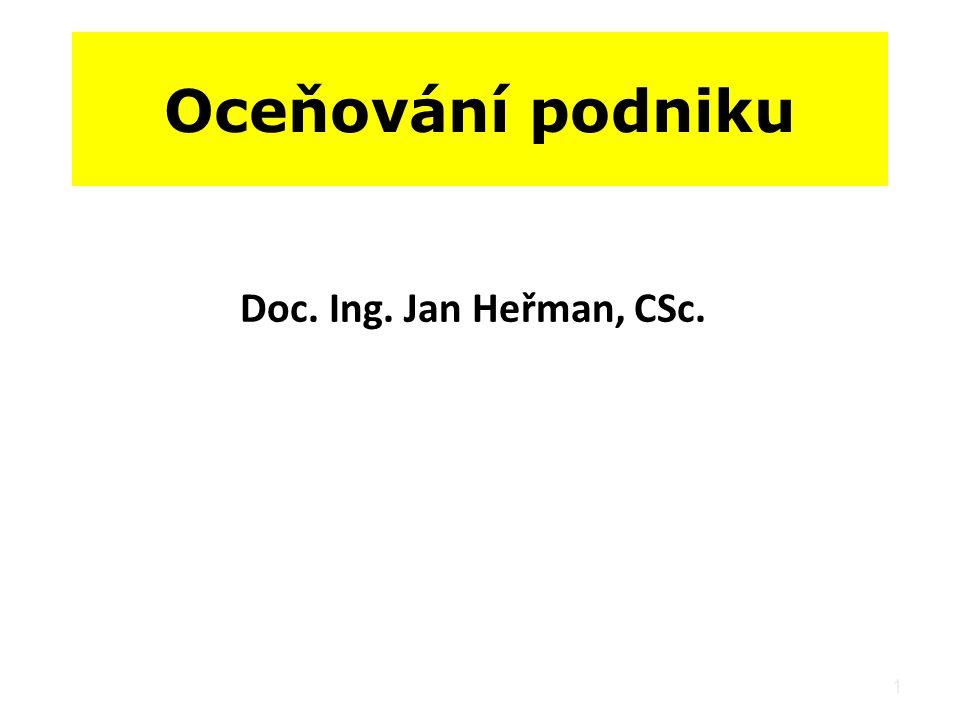 1 Oceňování podniku Doc. Ing. Jan Heřman, CSc.