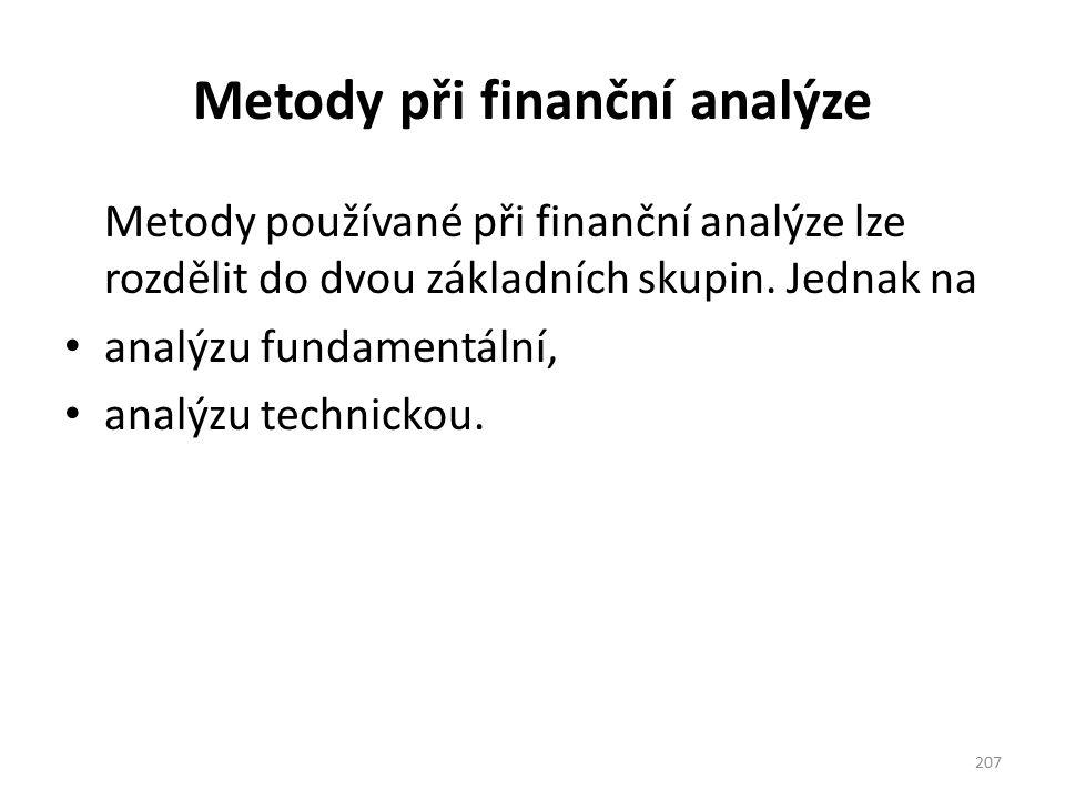 Metody při finanční analýze Metody používané při finanční analýze lze rozdělit do dvou základních skupin. Jednak na analýzu fundamentální, analýzu tec