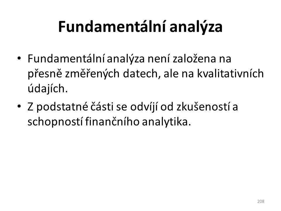 Fundamentální analýza Fundamentální analýza není založena na přesně změřených datech, ale na kvalitativních údajích. Z podstatné části se odvíjí od zk