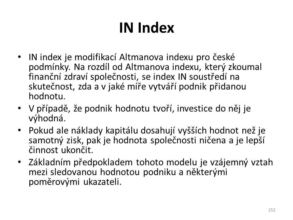 IN Index IN index je modifikací Altmanova indexu pro české podmínky. Na rozdíl od Altmanova indexu, který zkoumal finanční zdraví společnosti, se inde