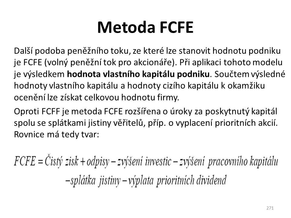 Metoda FCFE Další podoba peněžního toku, ze které lze stanovit hodnotu podniku je FCFE (volný peněžní tok pro akcionáře). Při aplikaci tohoto modelu j