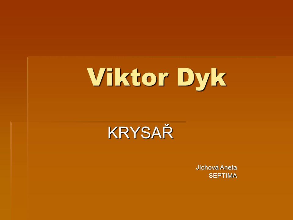 Viktor Dyk KRYSAŘ Jíchová Aneta Jíchová Aneta SEPTIMA SEPTIMA