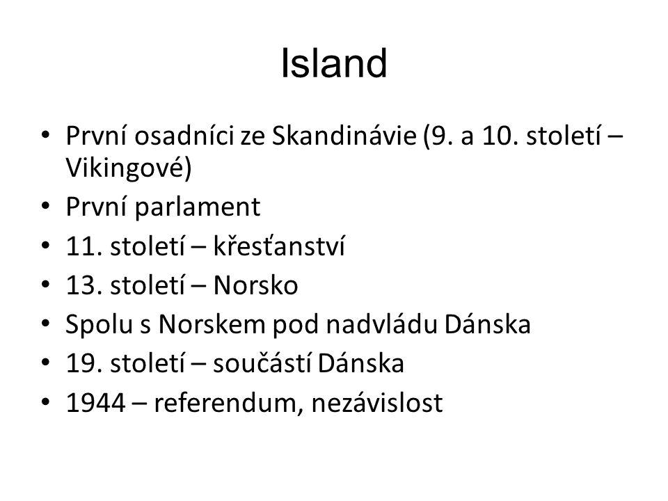 Island První osadníci ze Skandinávie (9. a 10. století – Vikingové) První parlament 11.