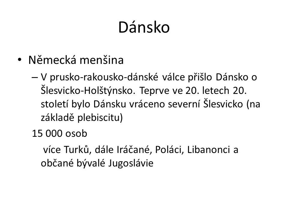 Dánsko Německá menšina – V prusko-rakousko-dánské válce přišlo Dánsko o Šlesvicko-Holštýnsko.