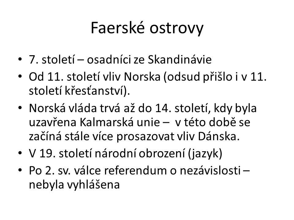 Faerské ostrovy 7. století – osadníci ze Skandinávie Od 11.