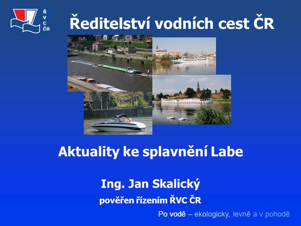 Po vodě – ekologicky, levně a v pohodě Ředitelství vodních cest ČR Ing.