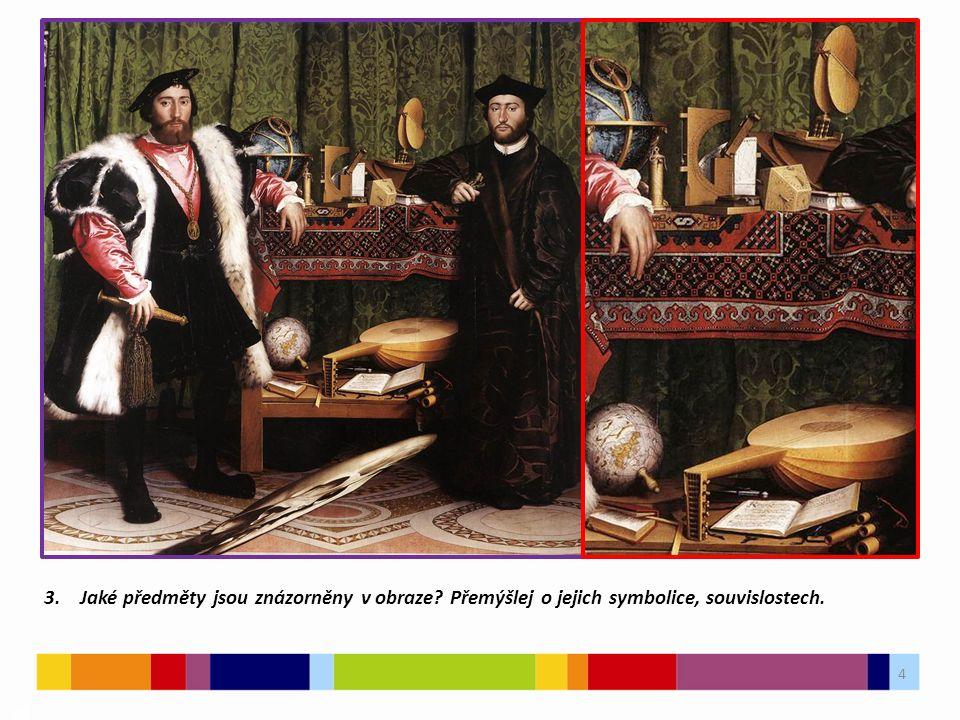 4 03 3. Jaké předměty jsou znázorněny v obraze Přemýšlej o jejich symbolice, souvislostech.