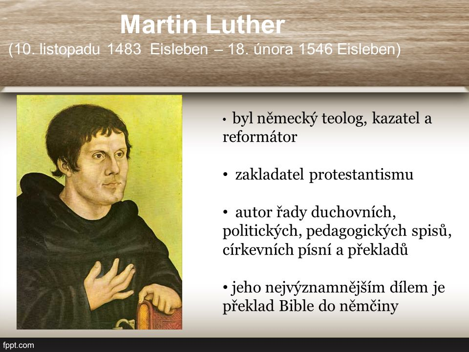 Protestanté Příznivci Lutherova učení Kritizovali církevní představitele za: a)Hromadění majetku b)Prodávání odpustků c)Povrchní víru Odmítli podřízení papeži protestanté luteráni