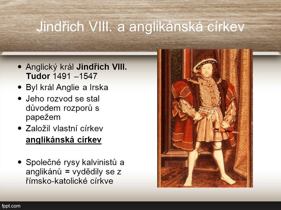Jindřich VIII. a anglikánská církev Anglický král Jindřich VIII.