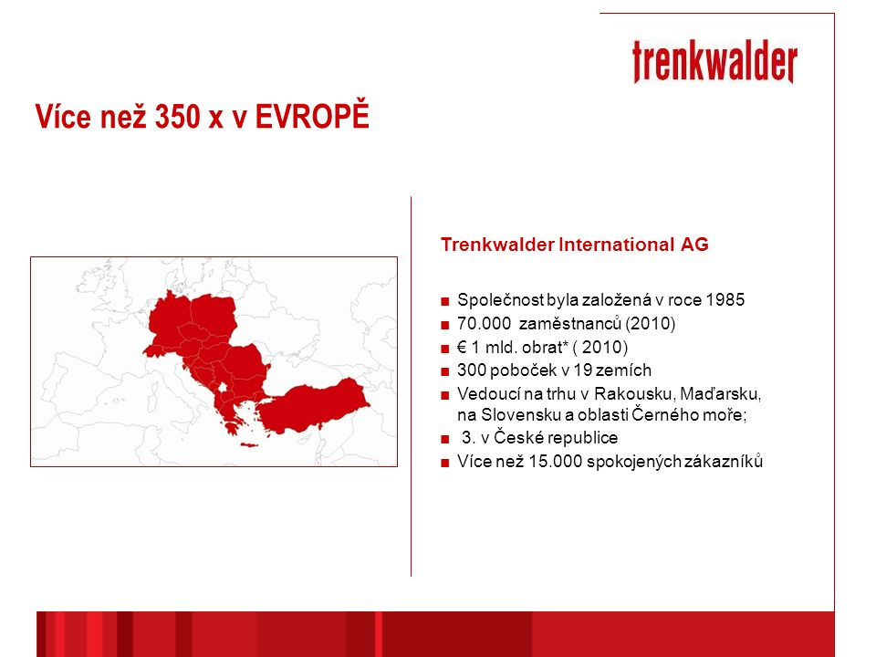 Trenkwalder International AG ■Společnost byla založená v roce 1985 ■70.000 zaměstnanců (2010) ■€ 1 mld.
