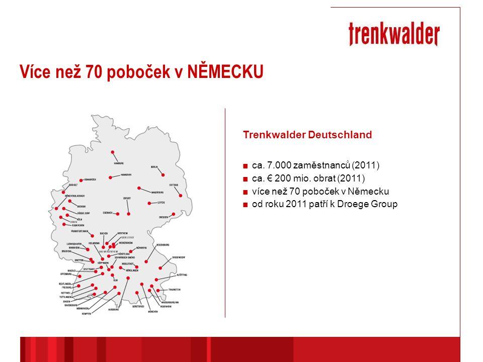 Trenkwalder Deutschland ■ca. 7.000 zaměstnanců (2011) ■ca.