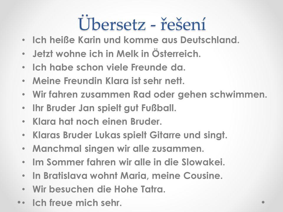 Übersetz - řešení Ich heiße Karin und komme aus Deutschland.