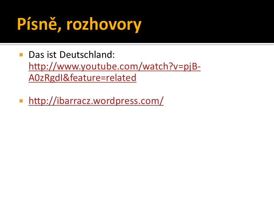  Das ist Deutschland: http://www.youtube.com/watch v=pjB- A0zRgdI&feature=related http://www.youtube.com/watch v=pjB- A0zRgdI&feature=related  http://ibarracz.wordpress.com/ http://ibarracz.wordpress.com/