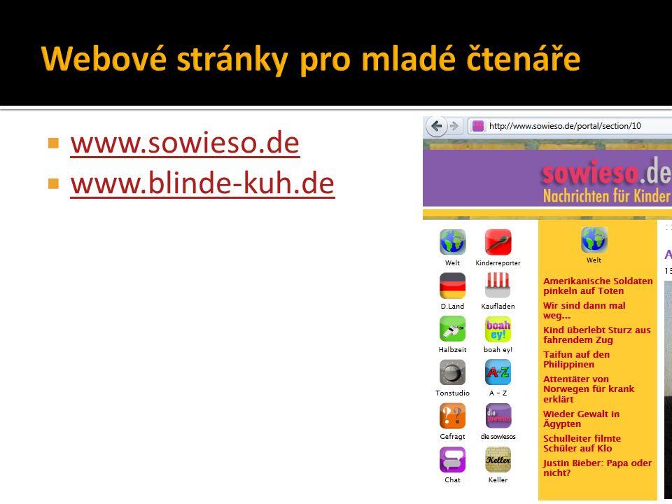  www.sowieso.de www.sowieso.de  www.blinde-kuh.de www.blinde-kuh.de