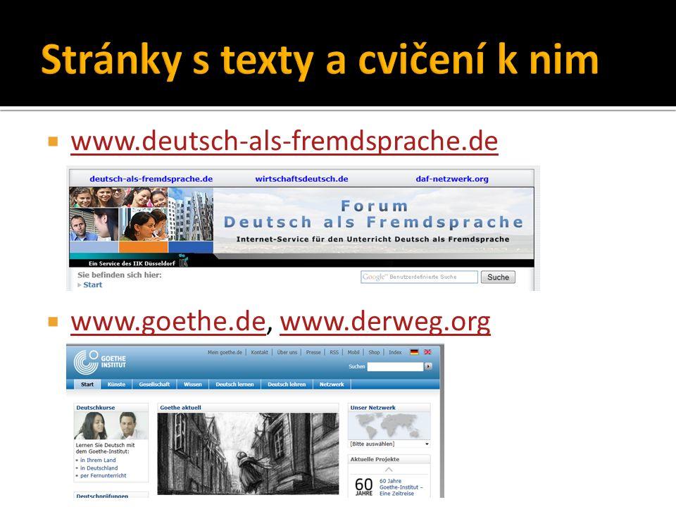  www.deutsch-als-fremdsprache.de www.deutsch-als-fremdsprache.de  www.goethe.de, www.derweg.org www.goethe.dewww.derweg.org