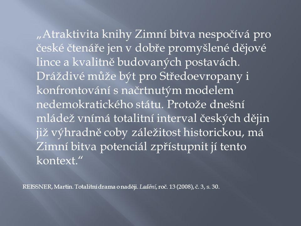 """""""Atraktivita knihy Zimní bitva nespočívá pro české čtenáře jen v dobře promyšlené dějové lince a kvalitně budovaných postavách."""