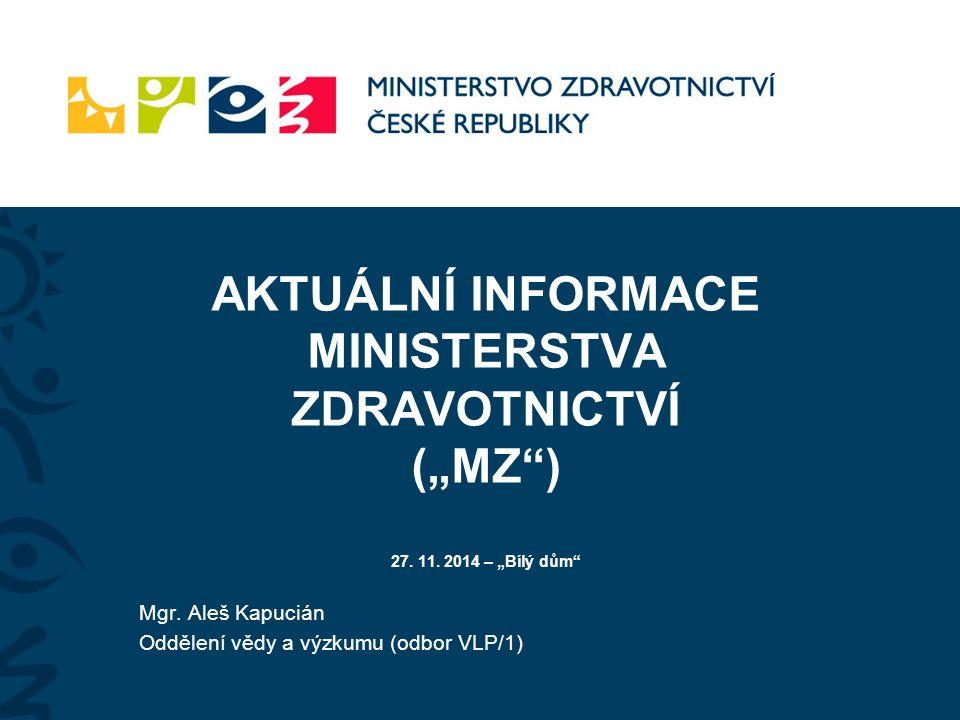 """AKTUÁLNÍ INFORMACE MINISTERSTVA ZDRAVOTNICTVÍ (""""MZ ) 27."""