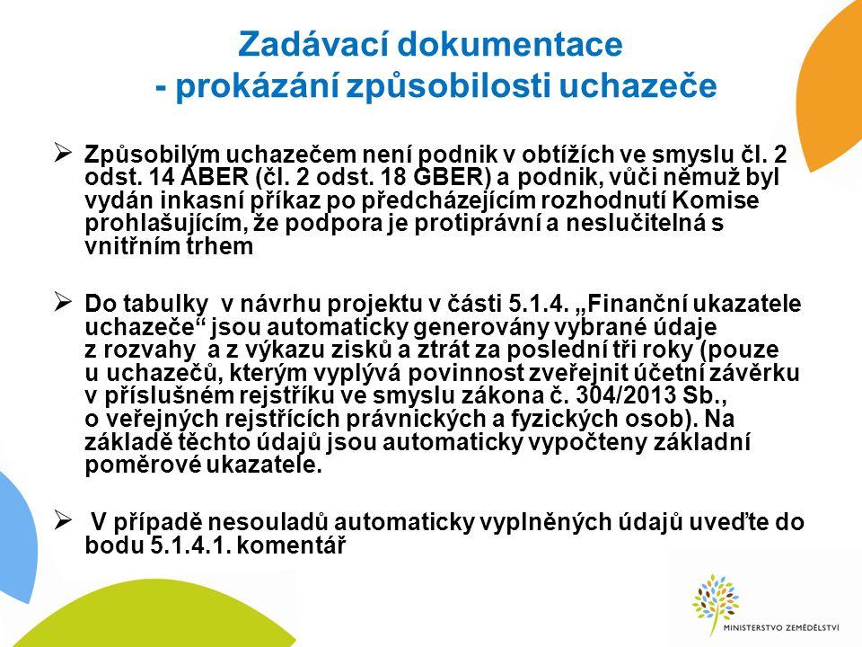 Zadávací dokumentace - prokázání způsobilosti uchazeče  Způsobilým uchazečem není podnik v obtížích ve smyslu čl. 2 odst. 14 ABER (čl. 2 odst. 18 GBE
