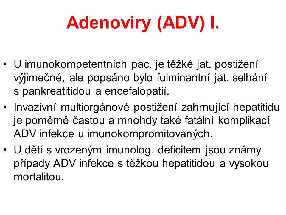 Adenoviry (ADV) I. U imunokompetentních pac. je těžké jat.