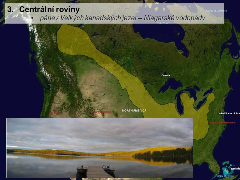 1.Arktická nížina 2.Kanadský štít Labradorská vysočinaLabradorská vysočina