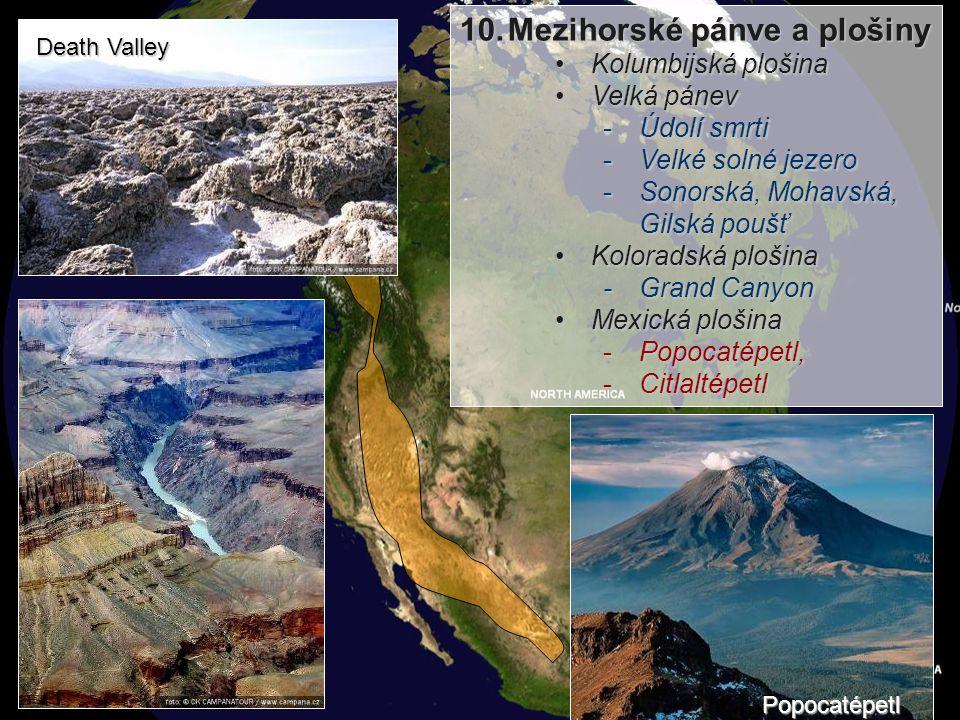9.Vnitřní pásmo Kordiller (Skalnaté hory) Brooksovo pohoří,Brooksovo pohoří, Mackenzieho pohoří,Mackenzieho pohoří, Skalnaté hory,Skalnaté hory, Yello