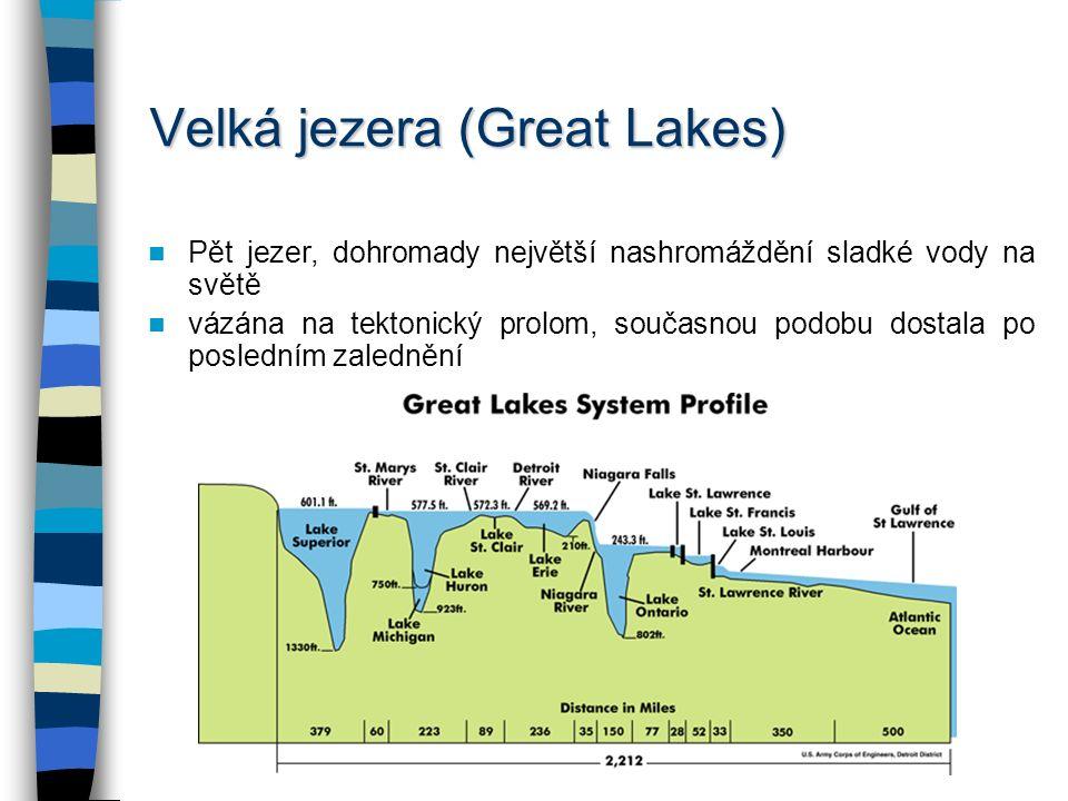Jezera – Severní Amerika Řada jezer ledovcového původu: Velké medvědí jezero (Great Bear Lake), Velké otročí jezero (Great Slave Lake), Athabasca (viz