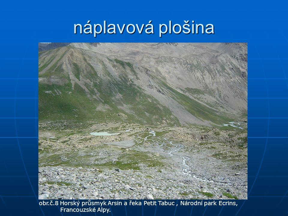 náplavová plošina obr.č.8 Horský průsmyk Arsin a řeka Petit Tabuc, Národní park Ecrins, Francouzské Alpy.