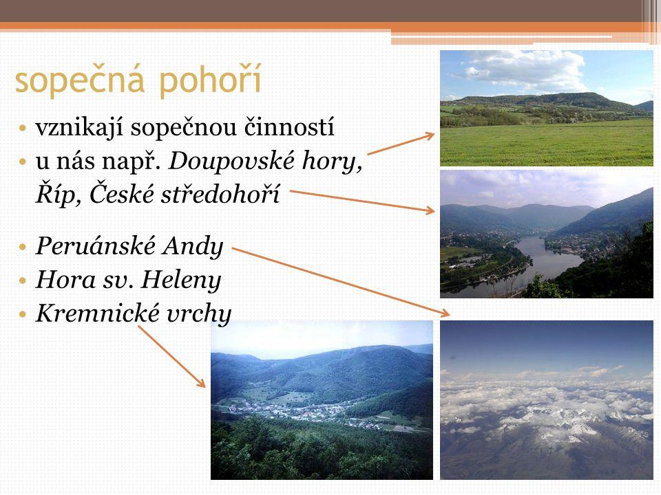 sopečná pohoří vznikají sopečnou činností u nás např.