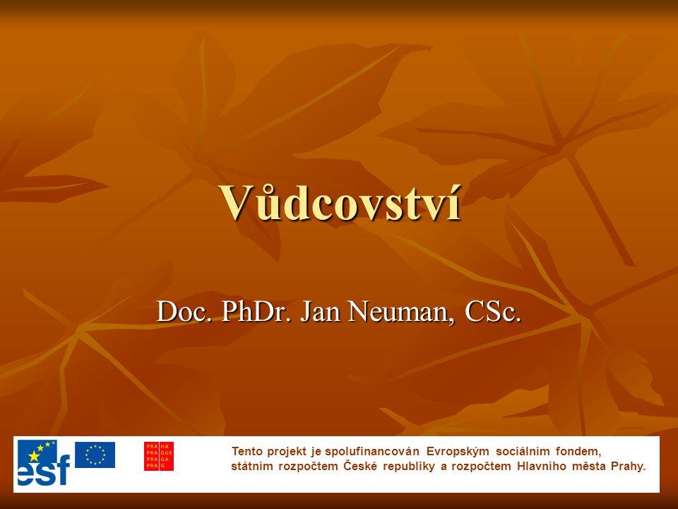 Vůdcovství Doc. PhDr. Jan Neuman, CSc.