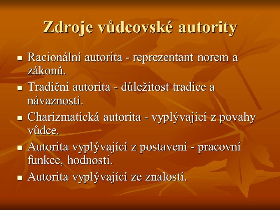Zdroje vůdcovské autority Racionální autorita - reprezentant norem a zákonů.