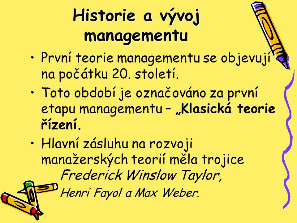 """Historie a vývoj managementu První teorie managementu se objevují na počátku 20. století. Toto období je označováno za první etapu managementu – """"Klas"""