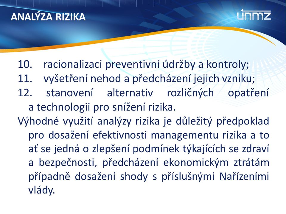 ANALÝZA RIZIKA 10. racionalizaci preventivní údržby a kontroly; 11.