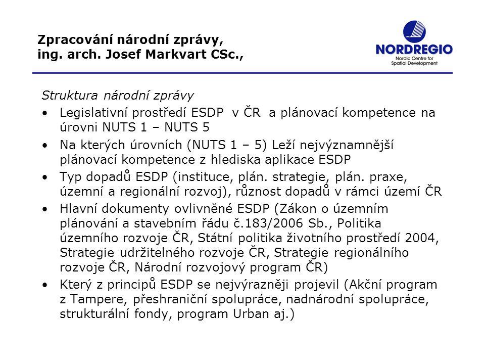 Zpracování národní zprávy, ing. arch. Josef Markvart CSc., Struktura národní zprávy Legislativní prostředí ESDP v ČR a plánovací kompetence na úrovni