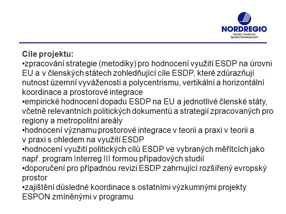 Cíle projektu: zpracování strategie (metodiky) pro hodnocení využití ESDP na úrovni EU a v členských státech zohledňující cíle ESDP, které zdůrazňují