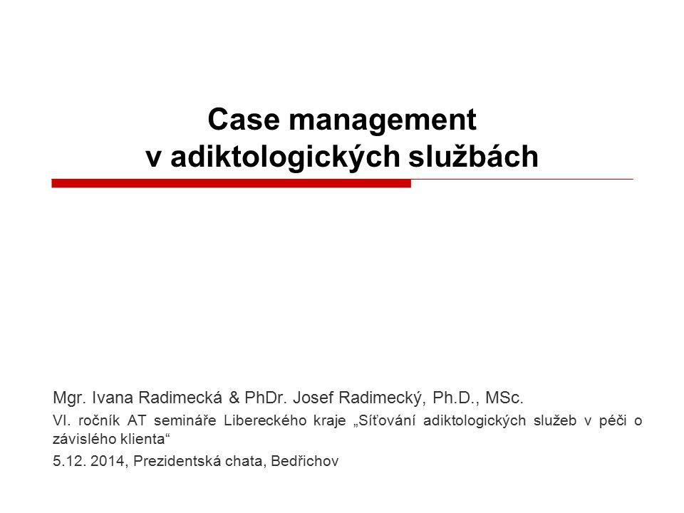 23 September 2016strana 2case management Obsah  Case management (CM) je když...