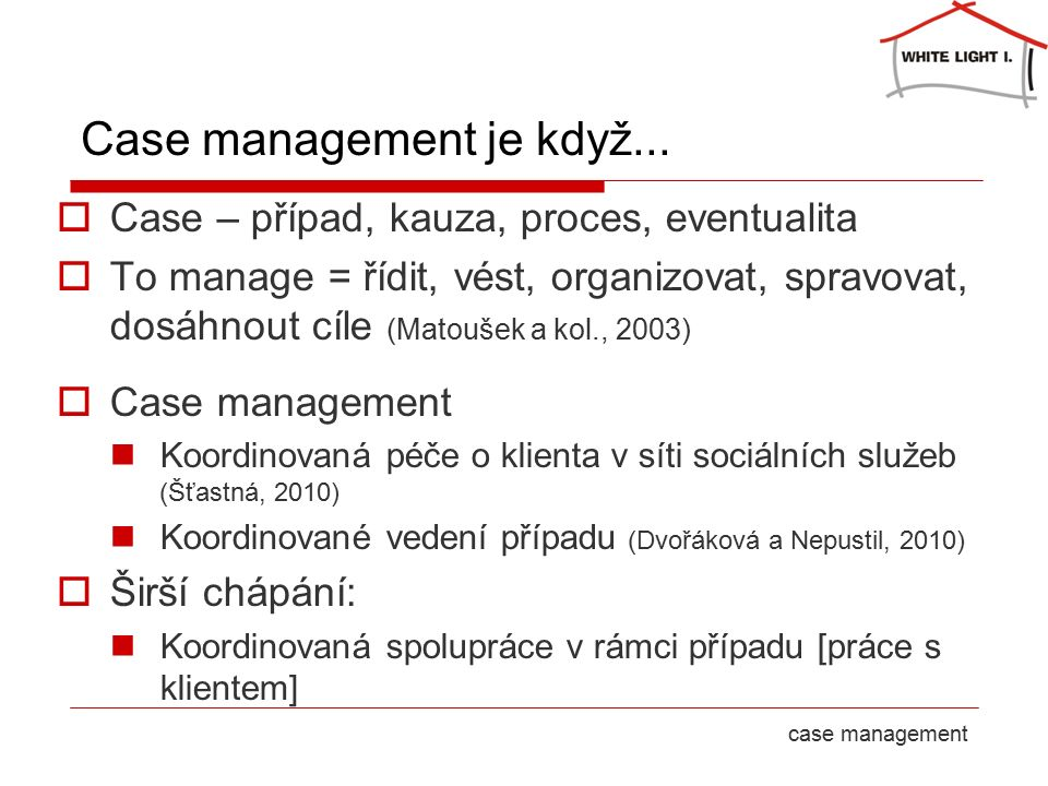 23 September 2016strana 4case management Case management je když...