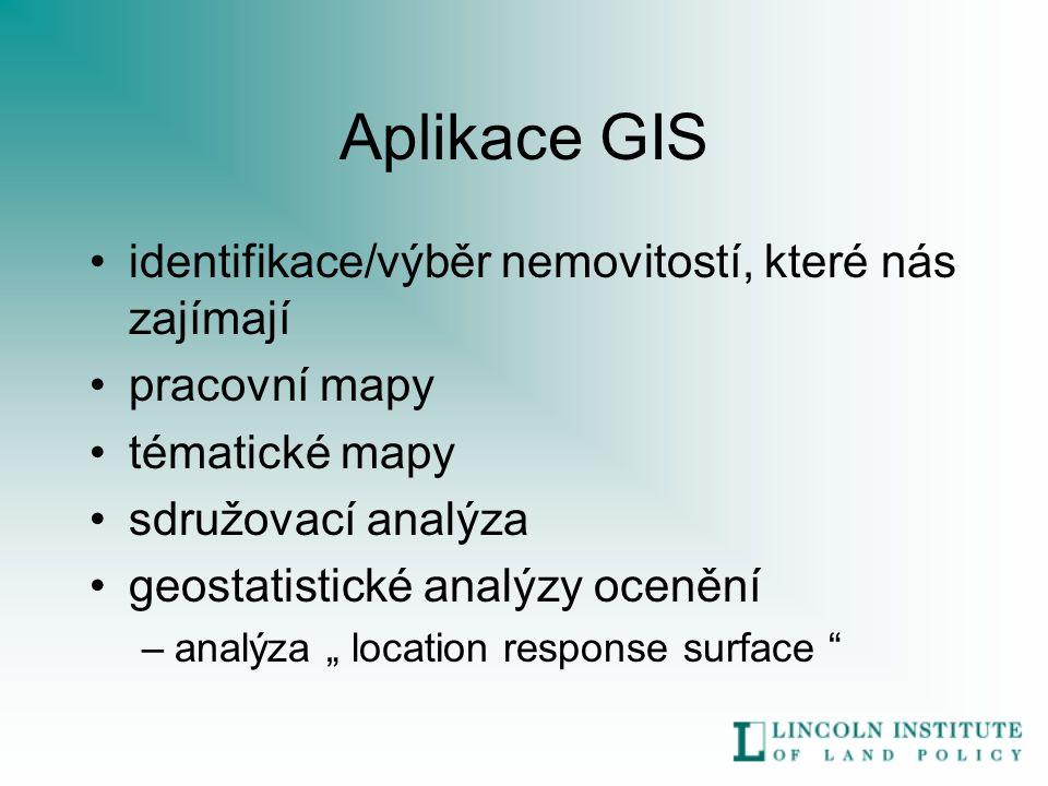 """Aplikace GIS identifikace/výběr nemovitostí, které nás zajímají pracovní mapy tématické mapy sdružovací analýza geostatistické analýzy ocenění –analýza """" location response surface"""