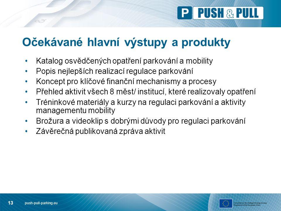 push-pull-parking.eu 13 Očekávané hlavní výstupy a produkty Katalog osvědčených opatření parkování a mobility Popis nejlepších realizací regulace parkování Koncept pro klíčové finanční mechanismy a procesy Přehled aktivit všech 8 měst/ institucí, které realizovaly opatření Tréninkové materiály a kurzy na regulaci parkování a aktivity managementu mobility Brožura a videoklip s dobrými důvody pro regulaci parkování Závěrečná publikovaná zpráva aktivit