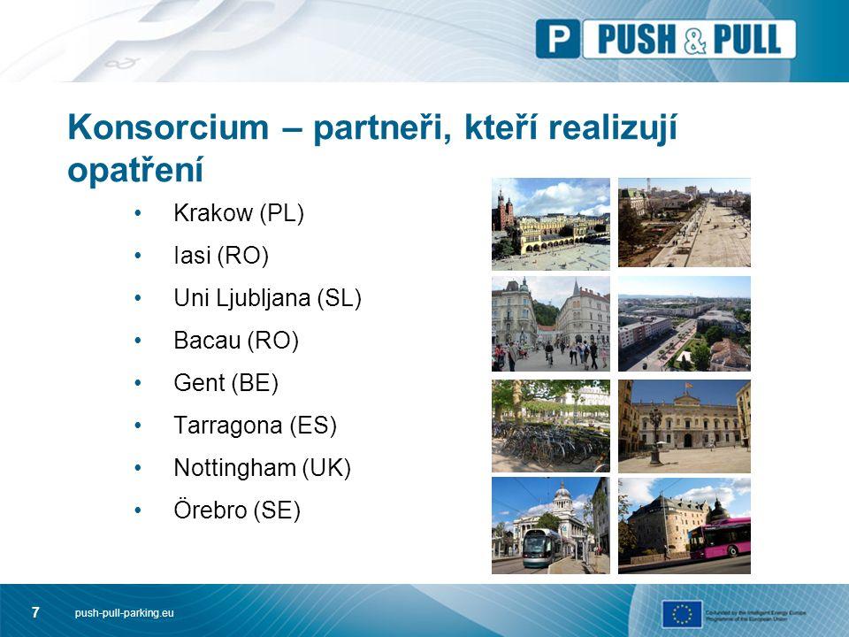 push-pull-parking.eu 7 Konsorcium – partneři, kteří realizují opatření Krakow (PL) Iasi (RO) Uni Ljubljana (SL) Bacau (RO) Gent (BE) Tarragona (ES) Nottingham (UK) Örebro (SE)