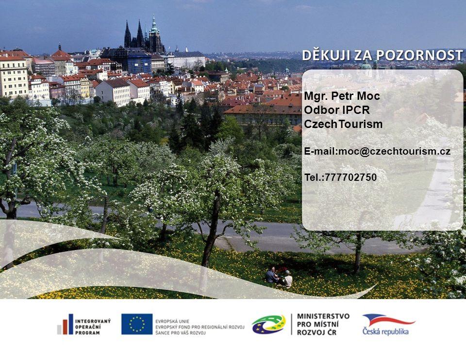 Mgr. Petr Moc Odbor IPCR CzechTourism E-mail:moc@czechtourism.cz Tel.:777702750