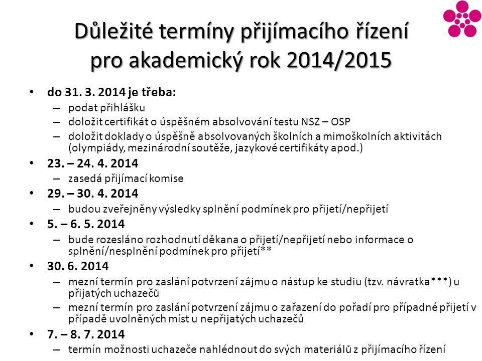 Důležité termíny přijímacího řízení pro akademický rok 2014/2015 do 31.