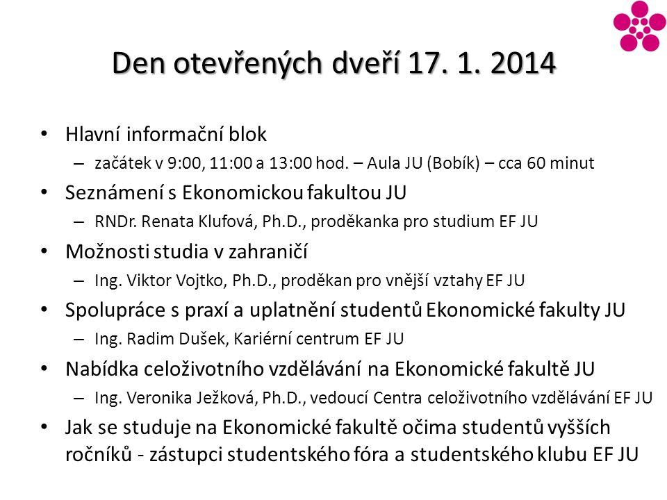Den otevřených dveří 17.1. 2014 Hlavní informační blok – začátek v 9:00, 11:00 a 13:00 hod.