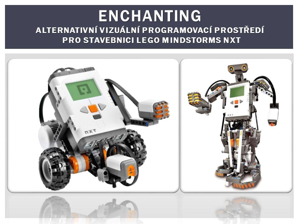 ENCHANTING ALTERNATIVNÍ VIZUÁLNÍ PROGRAMOVACÍ PROSTŘEDÍ PRO STAVEBNICI LEGO MINDSTORMS NXT