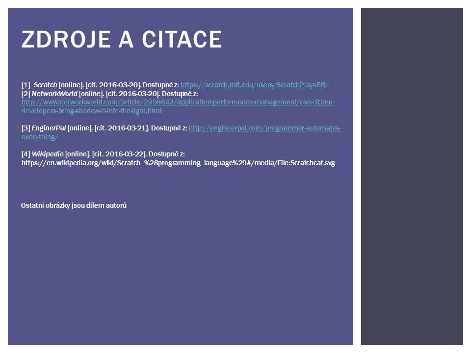 ZDROJE A CITACE [1] Scratch [online]. [cit. 2016-03-20].
