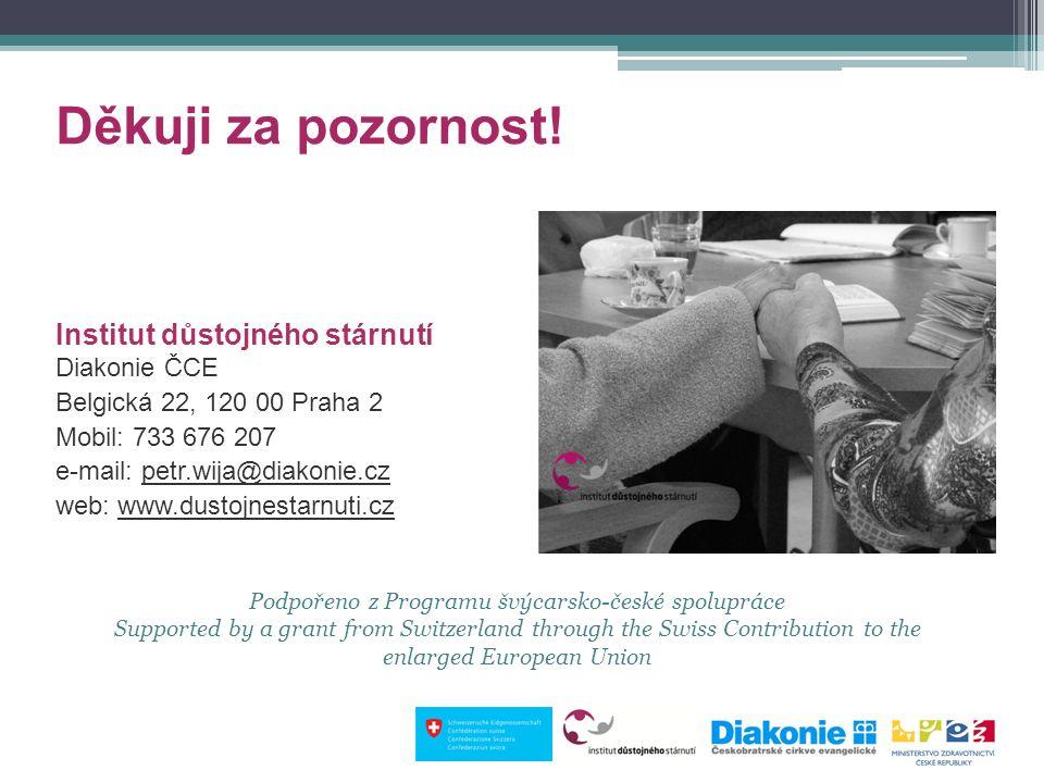 Děkuji za pozornost! Institut důstojného stárnutí Diakonie ČCE Belgická 22, 120 00 Praha 2 Mobil: 733 676 207 e-mail: petr.wija@diakonie.cz web: www.d