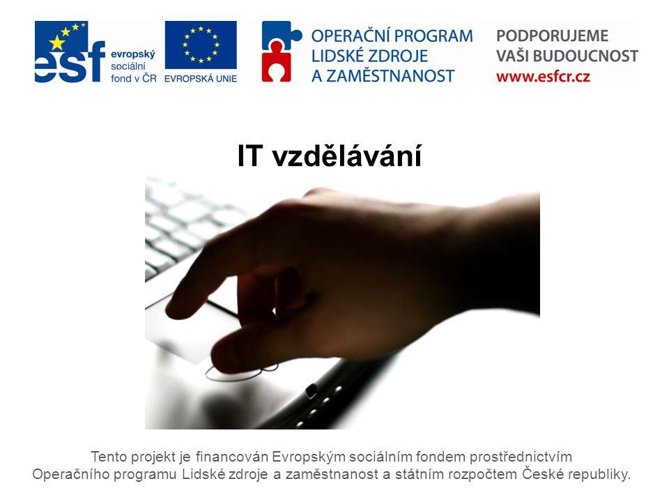 Tento projekt je financován Evropským sociálním fondem prostřednictvím Operačního programu Lidské zdroje a zaměstnanost a státním rozpočtem České republiky.