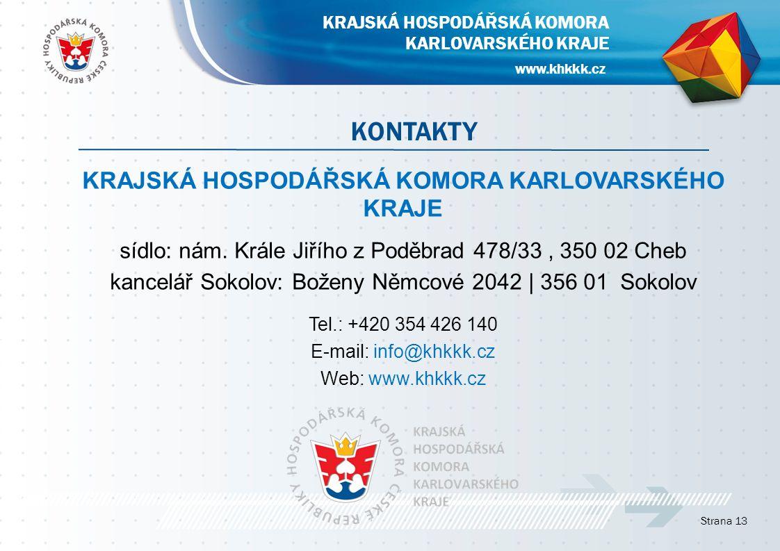 KRAJSKÁ HOSPODÁŘSKÁ KOMORA KARLOVARSKÉHO KRAJE sídlo: nám.