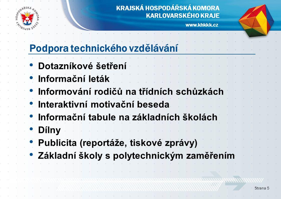 Strana 6 Podpora technického vzdělávání KRAJSKÁ HOSPODÁŘSKÁ KOMORA KARLOVARSKÉHO KRAJE www.khkkk.cz