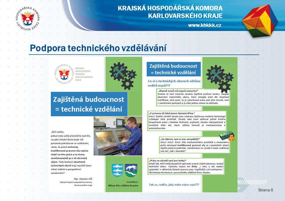 Strana 7 Podpora technického vzdělávání KRAJSKÁ HOSPODÁŘSKÁ KOMORA KARLOVARSKÉHO KRAJE www.khkkk.cz